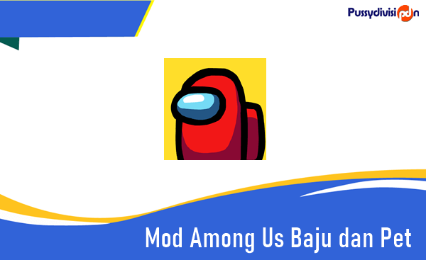 Mod Among Us Baju dan Pet