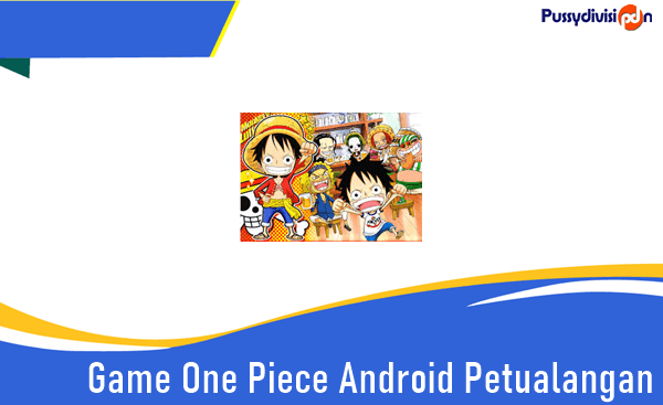 Game One Piece Android Petualangan